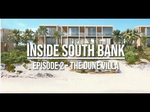 Inside South Bank - The Dune Villa - Ocean Estate - Episode 2