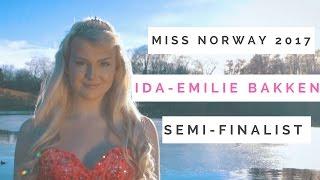 Miss Norway 2017 | Ida-Emilie Bakken (Presentation video)