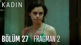Kadın 27 bölüm 2 fragmanı