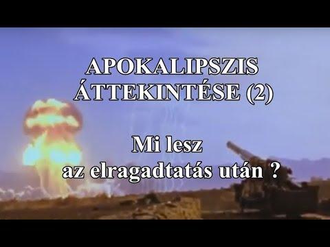 Apokalipszis áttekintése (2) - Mi Lesz Az Elragadtatás Után ? - 2020.01.04.