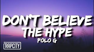 Polo G - Don't Believe The Hype (Lyrics)