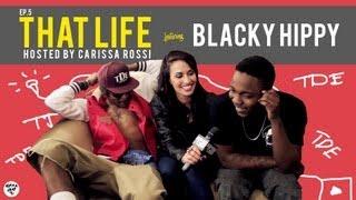 That Life Ep. 5: Black Hippy Life Kendrick Lamar & Ab-Soul