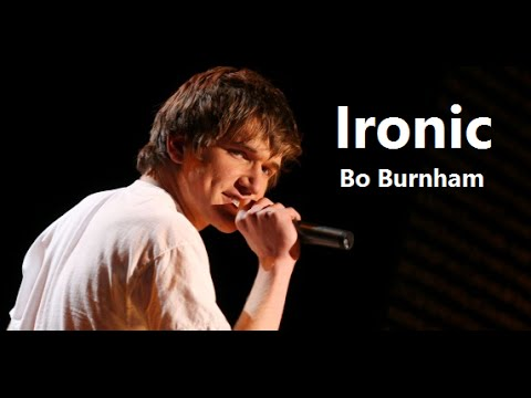 Ironic w/ Lyrics - Bo Burnham