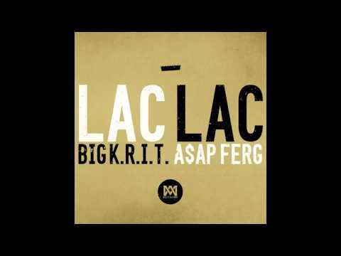 Big K.R.I.T. Feat. A$AP Ferg - Lac Lac (Prod. By Big K.R.I.T.)
