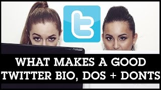 Twitter Bio Ideas and Examples, What Makes a Good Twitter Bio, DOs + DONTs