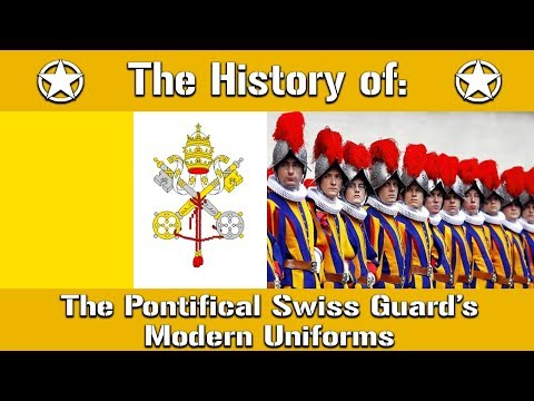 The History of: The Pontifical Swiss Guard's Modern Uniforms | Uniform History