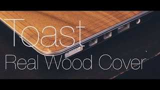 Protect your Macbook in Style! Toast Real Wood Skin Review