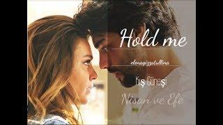 Hold me – Nisan ve Efe