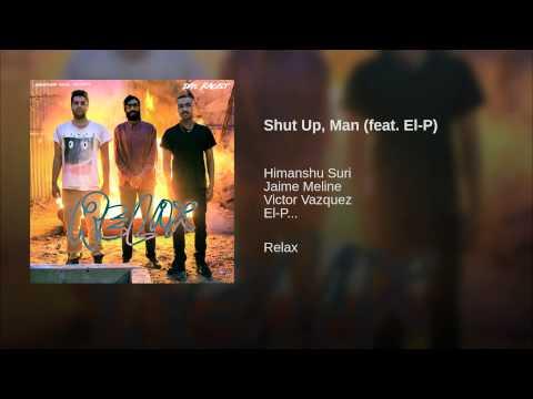 Shut Up, Man (feat. El-P)