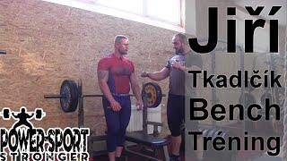 Jiří Tkadlčík - Benchpress tréning + pokec k asistenčným cvikom - raw and uncut