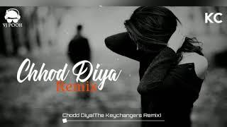 Chhod Diya Remix | Arijit Singh | The Keychangers | Bazaar