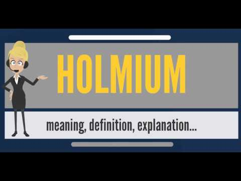 What Is Holmium What Does Holmium Mean Holmium Meaning Definition