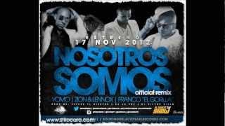 Yomo Ft. Franco El Gorila, Zion & Lennox - Nosotros Somos (Official Remix)