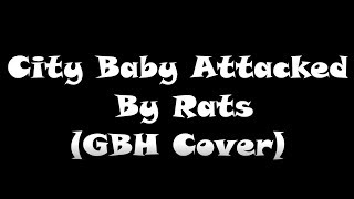 Arch Enemy - City Baby Attacked By Rats (GBH Cover) Lyrics Video