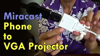 Miracast Phone to VGA Projector