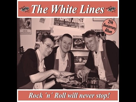 The White Lines - Rock 'n' Roll Will Never Stop! (Rebel Music Records) [Full Album]