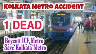 Kolkata Metro Accident, 1 Dead    Save Kolkata Metro   Boycott ICF Metro Rakes