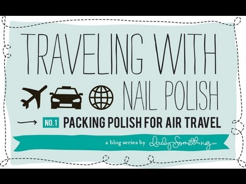 how-to-pack-nail-polish-for-travel