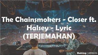 Closer - The Chainsmokers ft. Halsey - Lyrics (TERJEMAHAN)