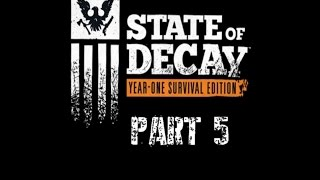 "State of Decay YOSE walkthrough PT 5: ""I"