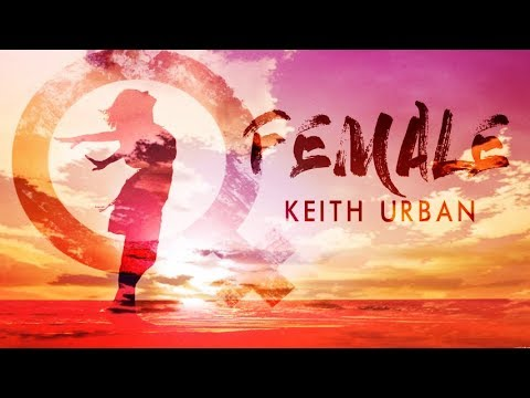 Keith Urban - Female (Lyric Video)