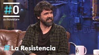 LA RESISTENCIA - Entrevista a Gorka Urbizu | #LaResistencia 08.05.2018