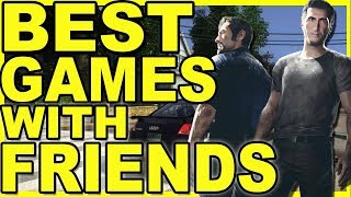 10 Best Games To Play With Friends   10 Great Online / Multiplayer 2018