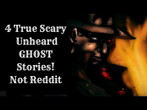 4 True Scary Paranormal Ghost Stories! (Faces full body apparitions)