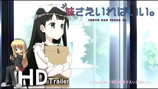 Watch Imouto sae Ireba Ii. Anime Trailer/PV Online