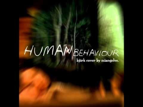 Human Behaviour - Bjork instrumental cover by MIANGELVE