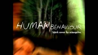 Human Behaviour - Bjork instrumental cover by MIANGELVE