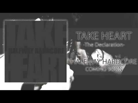 Take Heart - The Declaration