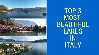 Top 3 Most Beautiful Lakes in Italy   Lake Como, Lake Maggiore, Lago d´Orta