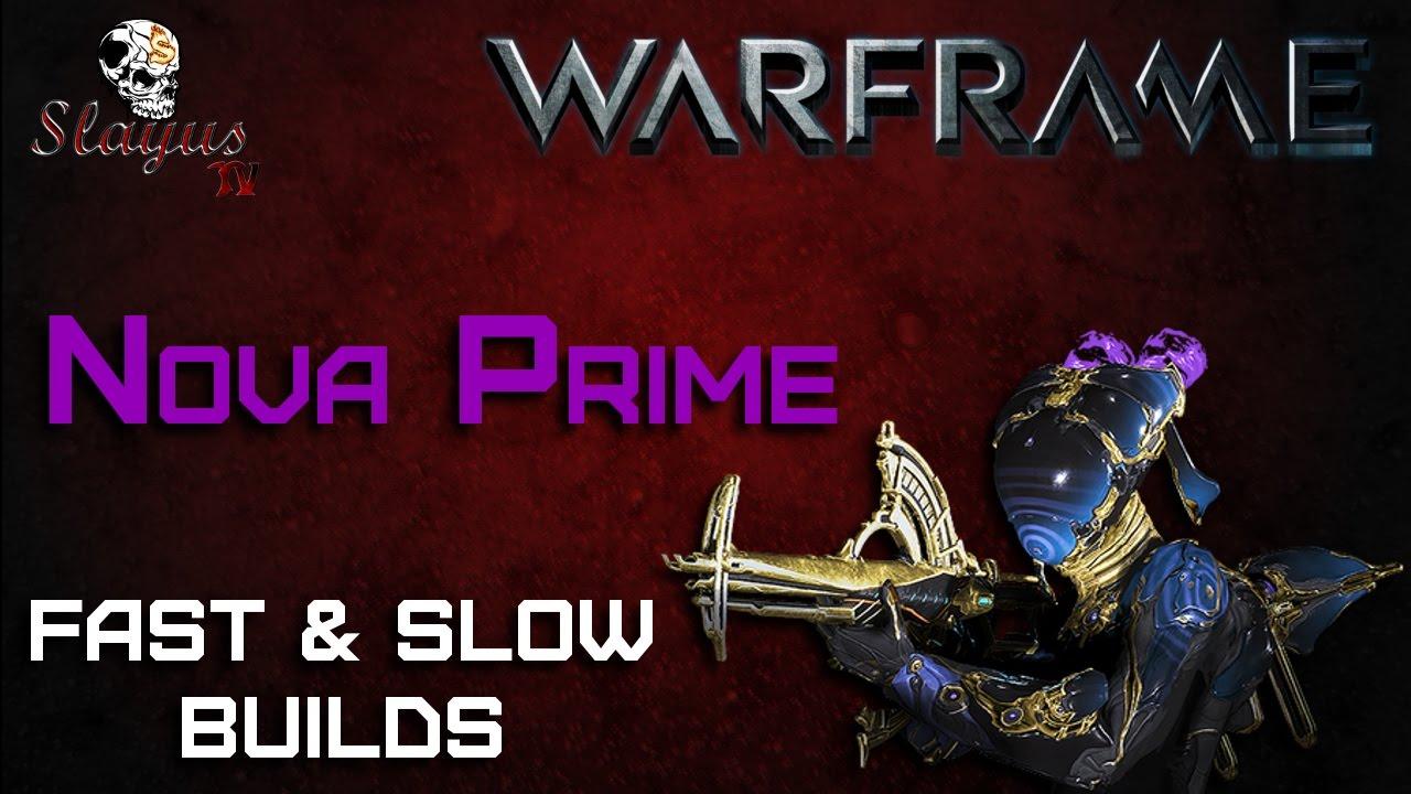 warframe - nova prime builds - fast  u0026 slow