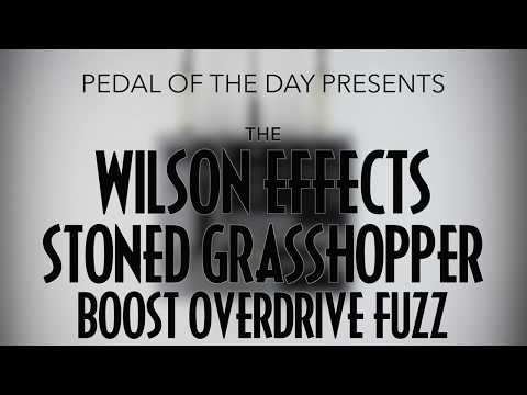 Wilson Effects Stoned Grasshopper Boost Overdrive Fuzz Effects Pedal Demo Video