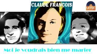 Claude François - Moi je voudrais bien me marier (HD) Officiel Seniors Musik