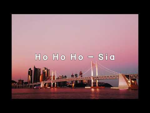 Ho Ho Ho  -  Sia 1 hour (with lyrics)