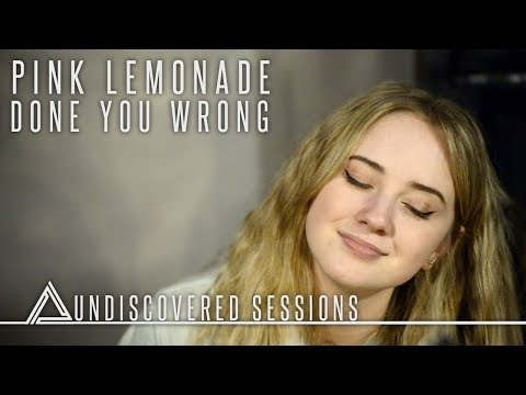 PINK LEMONADE - DONE YOU WRONG - UNDISCOVERED SESSIONS