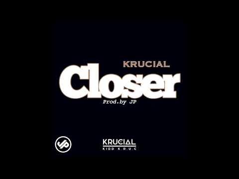 KRUCIAL - CLOSER (Official Audio)