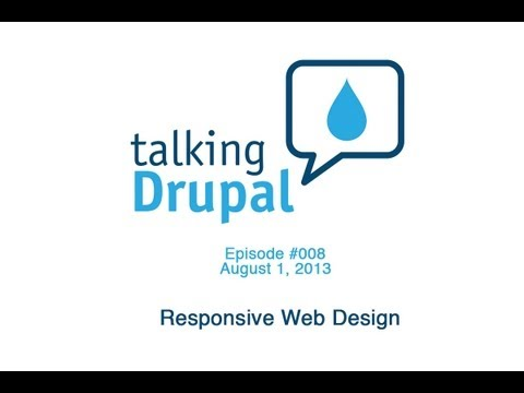 Talking Drupal #008 Responsive Web Design