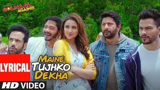 Download Maine Tujhko Dekha Lyrical  Song | Golmaal Again MP3 song and Music Video