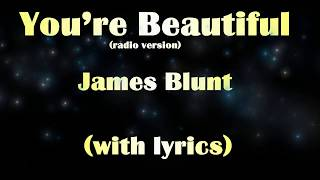 You're Beautiful with lyrics   James Blunt