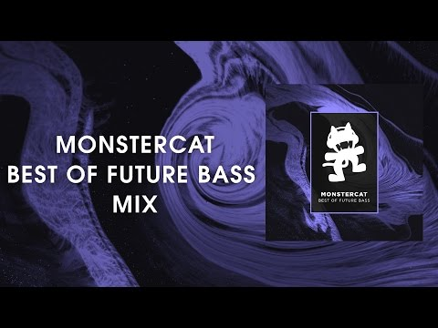 Best of Future Bass Mix [Monstercat Release]