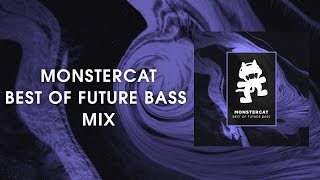 Best of Future Bass Mix [Monstercat Release]