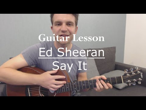 Ed Sheeran - Say It (Tory Lanez Cover) (Guitar Lesson/Guitar Tutorial)