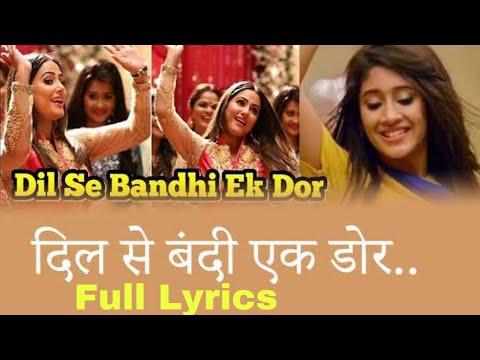Dil Se Bandhi Ek Dor Lyrics. Ye Rista Kya Kahlata Hai. Mp4