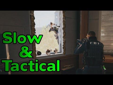 Slow & Tactical - Rainbow Six Siege Gameplay