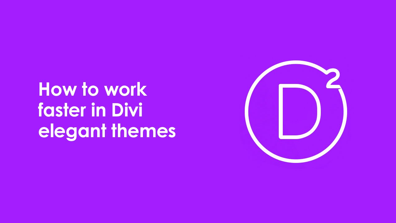 Divi theme tutorial - How to work faster in Divi elegant themes ...