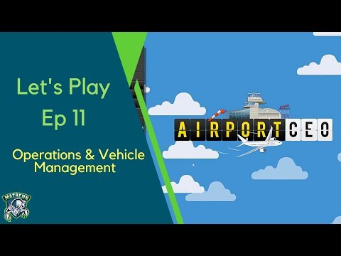 Airport CEO : EP11 Operations and Vehicle Managements tools