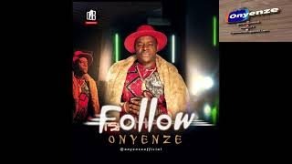 Onyenze - FOLLOW (OFFICIAL AUDIO)